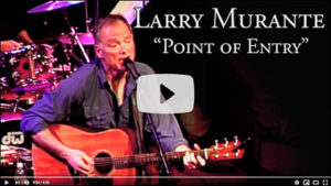 Click to hear Larry Murante perform the title cut from his album, Point of Entry.